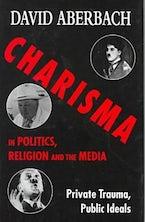 Charisma in Politics, Religion, and the Media
