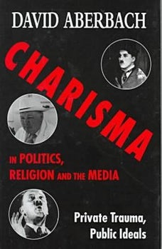 Charisma in Politics, Religion, and the Media