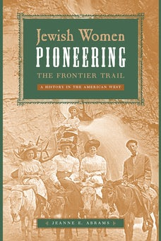 Jewish Women Pioneering the Frontier Trail