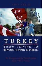 Turkey, from Empire to Revolutionary Republic