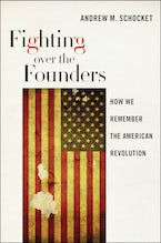 Fighting over the Founders