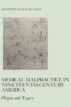 Medical Malpractice in Nineteenth-Century America
