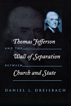 Thomas Jefferson and the Wall of Separation Between Church and State