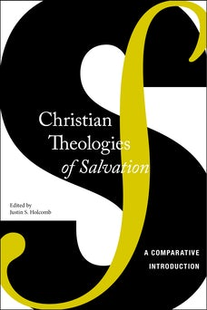 Christian Theologies of Salvation
