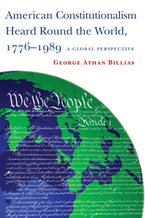 American Constitutionalism Heard Round the World, 1776-1989
