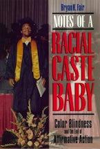 Notes of a Racial Caste Baby