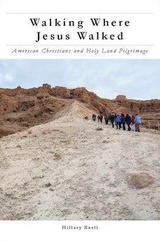 Walking Where Jesus Walked