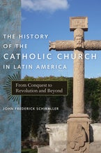 The History of the Catholic Church in Latin America