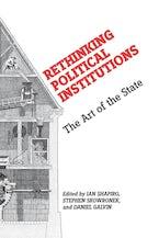 Rethinking Political Institutions