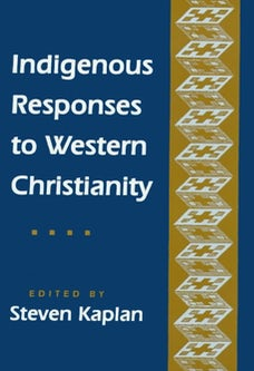 Indigenous Responses to Western Christianity