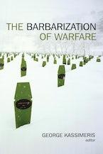 The Barbarization of Warfare