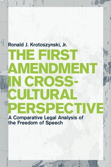 The First Amendment in Cross-Cultural Perspective