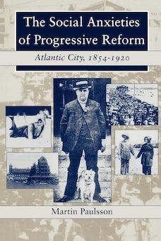 The Social Anxieties of Progressive Reform