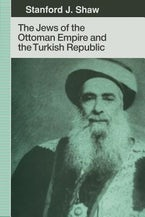 The Jews of the Ottoman Empire and the Turkish Republic