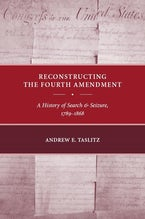 Reconstructing the Fourth Amendment