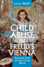 Child Abuse in Freud's Vienna