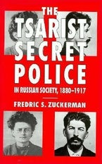 The Tsarist Secret Police and Russian Society, 1880-1917