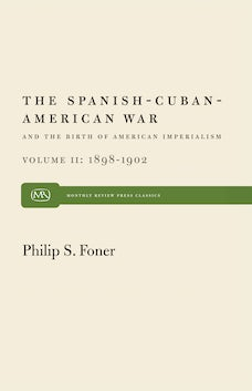 The Spanish-Cuban-American War and the Birth of American Imperialism Vol. 2