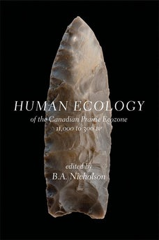 Human Ecology of the Canadian Prairie Ecozone 11,000 to 300 BP