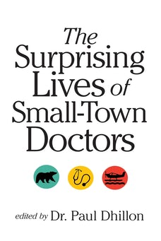 Surprising Lives of Small-Town Doctors