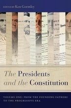 The Presidents and the Constitution, Volume One