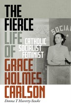The Fierce Life of Grace Holmes Carlson