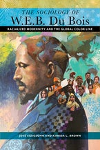 The Sociology of W. E. B. Du Bois