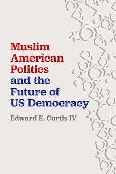 Muslim American Politics and the Future of US Democracy