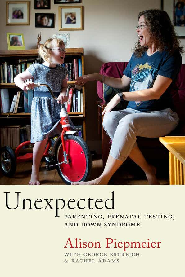 """Book cover of Alison Peipmeier's """"Unexpected: Parenting, Prenatal Testing, and Down Syndrome"""" with a picture of Alison and young girl on tricycle"""