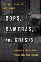 Cops, Cameras, and Crisis