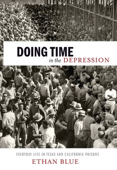 Doing Time in the Depression