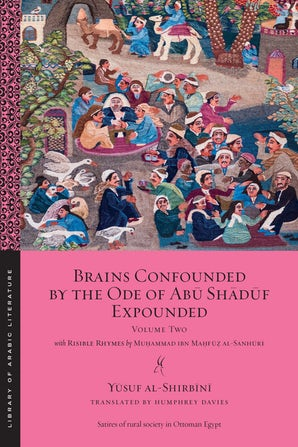Brains Confounded by the Ode of Abu Shaduf Expounded, with Risible Rhymes