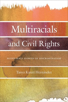Multiracials and Civil Rights