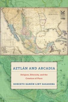Aztlán and Arcadia