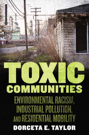 book cover: Toxic communities : environmental racism, industrial pollution, and residential mobility