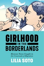 Girlhood in the Borderlands