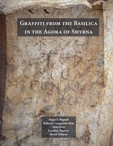 Graffiti from the Basilica in the Agora of Smyrna