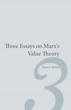 Three Essays on Marx's Value Theory