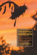 The Biofuels Deception