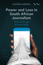 Power and Loss in South African Journalism