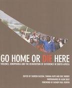 Go Home or Die Here
