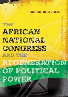 The African National Congress and the Regeneration of Political Power