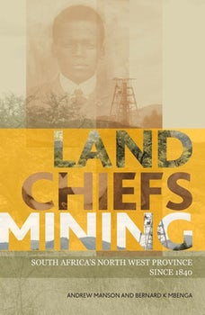 Land, Chiefs, Mining